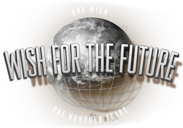 Wish for the Future - One Wish, One Hundred Years